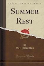 Summer Rest (Classic Reprint)