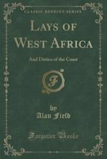 Lays of West Africa af Alan Field