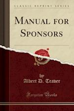Manual for Sponsors (Classic Reprint) af Albert D. Traver