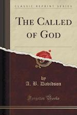 The Called of God (Classic Reprint) af A. B. Davidson