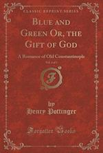 Blue and Green Or, the Gift of God, Vol. 3 of 3: A Romance of Old Constantinople (Classic Reprint)
