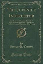 The Juvenile Instructor, Vol. 21 af George Q. Cannon