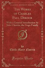 The Works of Charles Paul Dekock, Vol. 2