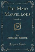 The Maid Marvellous af Magdalene Horsfall