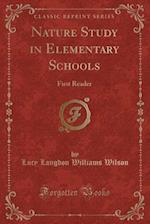 Nature Study in Elementary Schools: First Reader (Classic Reprint) af Lucy Langdon Williams Wilson