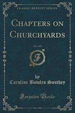 Chapters on Churchyards, Vol. 1 of 2 (Classic Reprint) af Caroline Bowles Southey