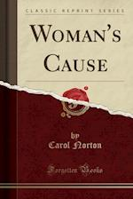 Woman's Cause (Classic Reprint)