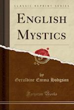 English Mystics (Classic Reprint)