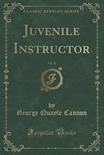 Juvenile Instructor, Vol. 32 (Classic Reprint)