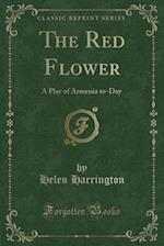 The Red Flower af Helen Harrington