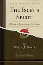 The Islet's Spirit af Walter F. Austin