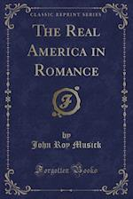 The Real America in Romance (Classic Reprint)