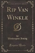 Rip Van Winkle (Classic Reprint)