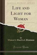 Life and Light for Woman, Vol. 29 (Classic Reprint) af Woman's Board of Missions