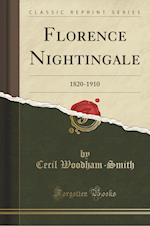 Florence Nightingale: 1820-1910 (Classic Reprint) af Cecil Woodham-Smith