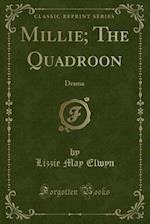 Millie; The Quadroon af Lizzie May Elwyn