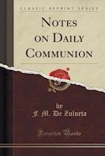 Notes on Daily Communion (Classic Reprint) af F. M. De Zulueta