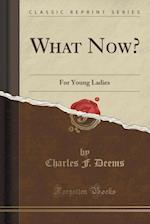 What Now? af Charles F. Deems