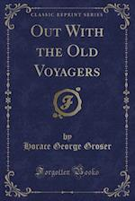 Out With the Old Voyagers (Classic Reprint)