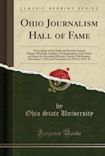 Ohio Journalism Hall of Fame: Proceedings of the Sixth and Seventh Annual Dinner-Meetings of Judges, Newspapermen, and Others to Honor the Journalists