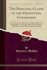 The Principal Claims of the Dissenters, Considered