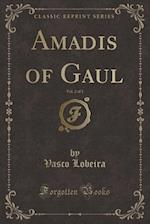 Amadis of Gaul, Vol. 2 of 3 (Classic Reprint)
