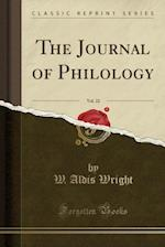 The Journal of Philology, Vol. 22 (Classic Reprint)