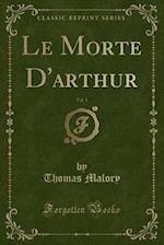 Le Morte D'arthur, Vol. 1 (Classic Reprint) af Thomas Malory