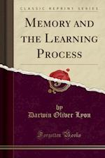 Memory and the Learning Process (Classic Reprint)