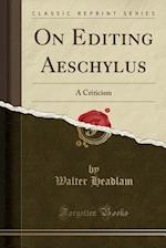 On Editing Aeschylus