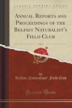 Annual Reports and Proceedings of the Belfast Naturalist's Field Club, Vol. 5 (Classic Reprint)