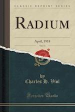 Radium, Vol. 11 af Charles H. Viol