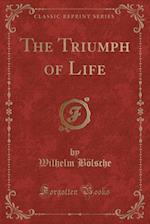 The Triumph of Life (Classic Reprint)