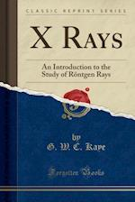 X Rays af G. W. C. Kaye