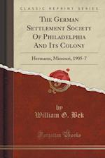 The German Settlement Society of Philadelphia and Its Colony