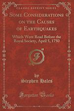 Some Considerations on the Causes of Earthquakes