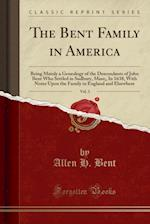 The Bent Family in America, Vol. 3