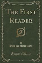The First Reader (Classic Reprint)