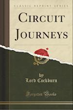 Circuit Journeys (Classic Reprint)