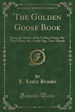 The Golden Goose Book af L. Leslie Brooke