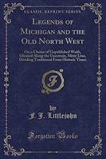 Legends of Michigan and the Old North West