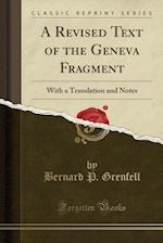 A Revised Text of the Geneva Fragment af Bernard P. Grenfell