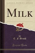 Milk (Classic Reprint)