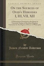 On the Sources of Ovid's Heroides I, III, VII, XII