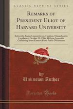 Remarks of President Eliot of Harvard University
