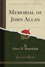 Memorial of John Allan (Classic Reprint) af Evert a. Duyckinck