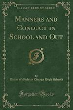 Manners and Conduct in School and Out (Classic Reprint)