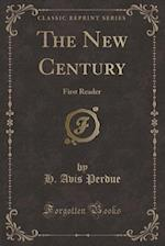 The New Century: First Reader (Classic Reprint)