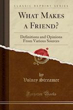 What Makes a Friend?