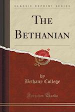 The Bethanian (Classic Reprint) af Bethany College